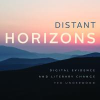 Distant Horizons: Digital Evidence and Literary Change (book cover)